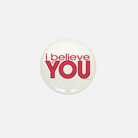 I believe in you Mini Button