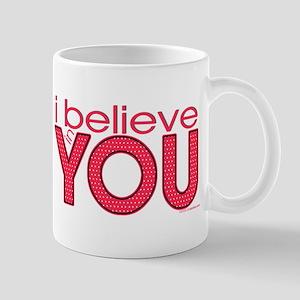 I believe in you Mug