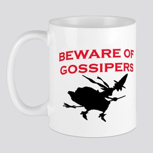 BEWARE OF GOSSIPERS Mug