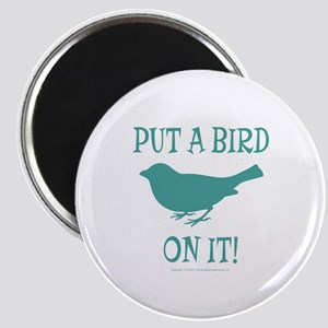 Put A Bird On It Magnets