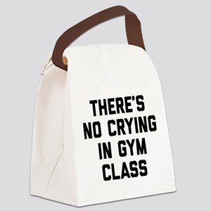 There's No Crying In Gym Class Canvas Lunch Bag