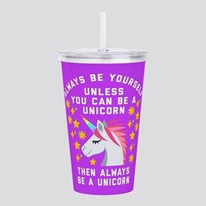 Always Be Yourself Uni Acrylic Double-wall Tumbler