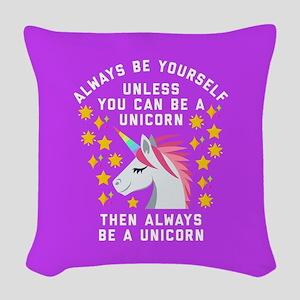 Always Be Yourself Unicorn Woven Throw Pillow
