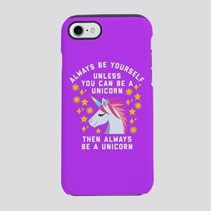 Always Be Yourself Unicorn iPhone 7 Tough Case