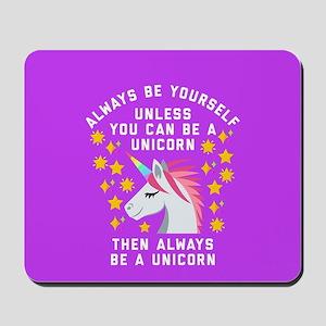 Always Be Yourself Unicorn Mousepad