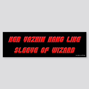 Vazhin Hang Like Sleeve of Wizard Bumper Sticker