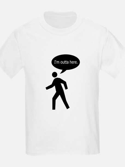 I'm Outta Here! Kids T-Shirt