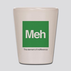 Meh The Element of Indifference Shot Glass