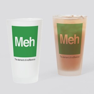 Meh The Element of Indifference Drinking Glass