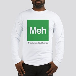 Meh The Element of Indifferenc Long Sleeve T-Shirt