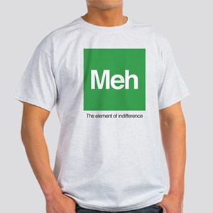 Meh The Element of Indifference Light T-Shirt