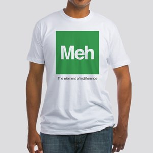 Meh The Element of Indifference Fitted T-Shirt