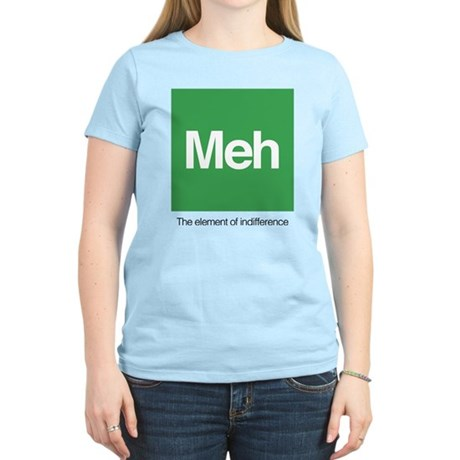 Meh The Element of Indiffere Women's Light T-Shirt