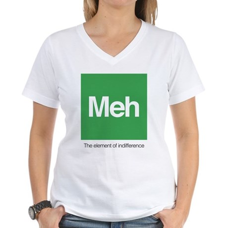 Meh The Element of Indiffer Women's V-Neck T-Shirt