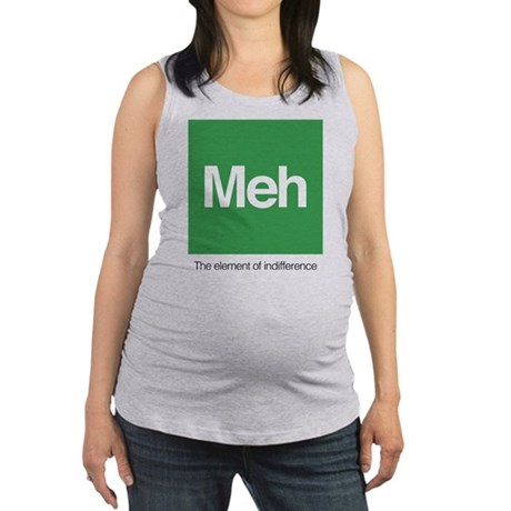 Meh The Element of Indifference Maternity Tank Top
