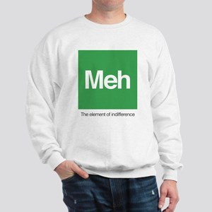 Meh The Element of Indifference Sweatshirt