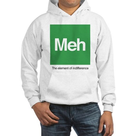 Meh The Element of Indifference Hooded Sweatshirt
