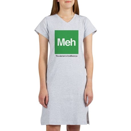 Meh The Element of Indifference Women's Nightshirt