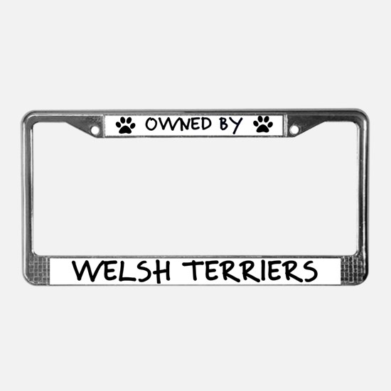 Owned by Welsh Terriers License Plate Frame
