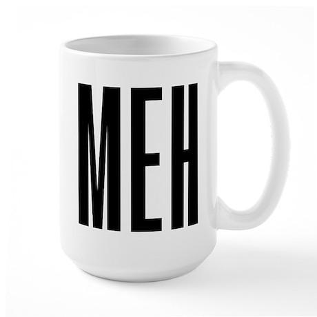 Meh 15 oz Ceramic Large Mug