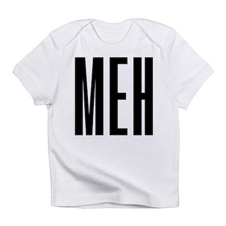 Meh Infant T-Shirt