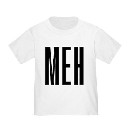 Meh Toddler T-Shirt