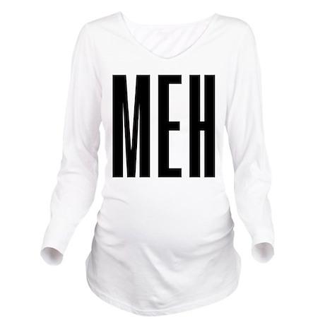 Meh Long Sleeve Maternity T-Shirt