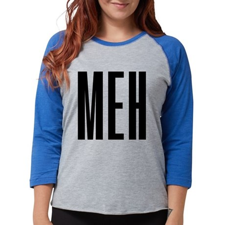 Meh Womens Baseball Tee