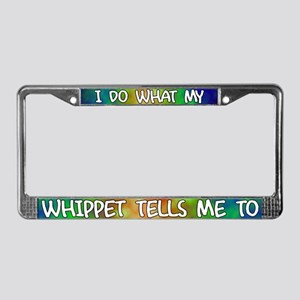 Do what Whippet License Plate Frame