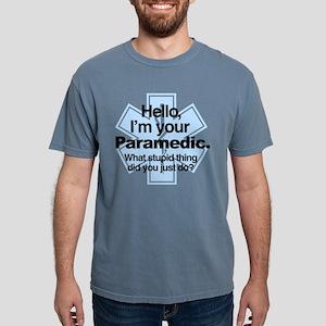 I'm Your Paramedic What Mens Comfort Colors Shirt