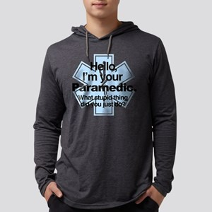 I'm Your Paramedic What Stupid T Mens Hooded Shirt