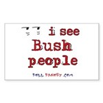I See Bush People Rectangle Sticker