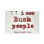 I See Bush People Rectangle Magnet (100 pack)