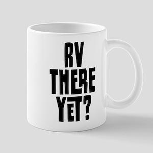 RV There Yet 11 oz Ceramic Mug