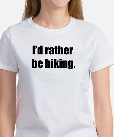 I'd Rather Be Hiking Women's T-Shirt