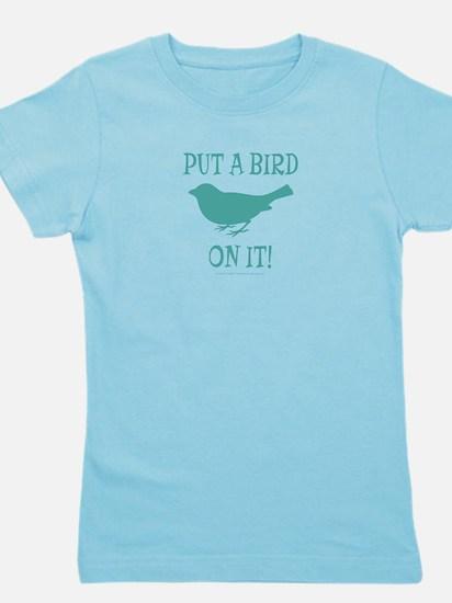 Put A Bird On It Girl's Tee