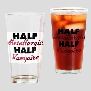 Half Metallurgist Half Vampire Drinking Glass