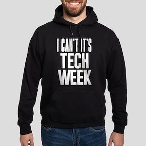 I Can't It's Tech Week Hoodie (dark)