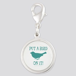 Put A Bird On It Charms