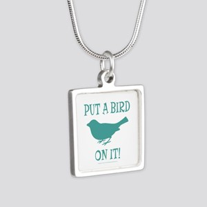 Put A Bird On It Necklaces