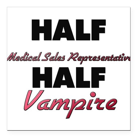 Half Medical Sales Representative Half Vampire Squ