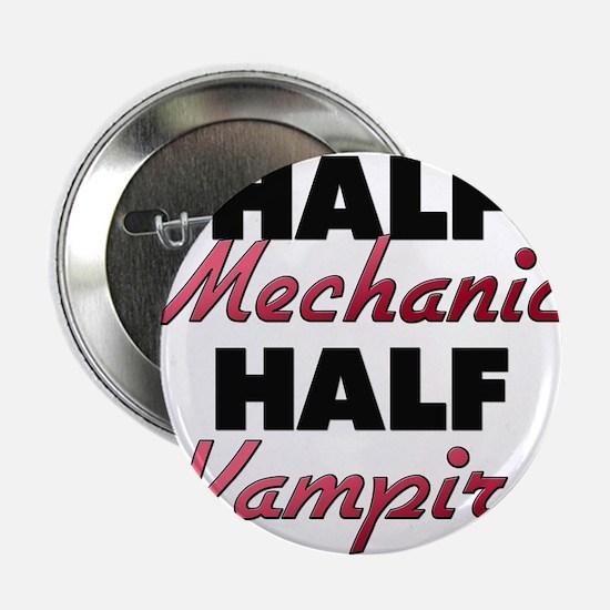 "Half Mechanic Half Vampire 2.25"" Button"