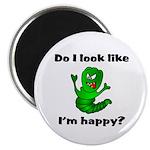 Do I Look Like I'm Happy Caterpillar Magnet