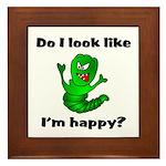 Do I Look Like I'm Happy Caterpillar Framed Tile