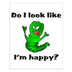 Do I Look Like I'm Happy Caterpillar Small Poster