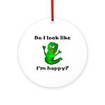 Do I Look Like I'm Happy Caterpillar Ornament (Ro