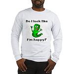 Do I Look Like I'm Happy Caterpillar Long Sleeve