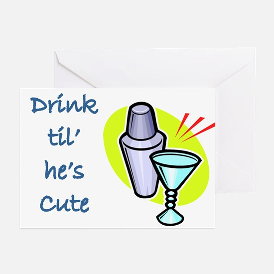 DRINK TIL HE'S CUTE Greeting Cards (Pk of 10)