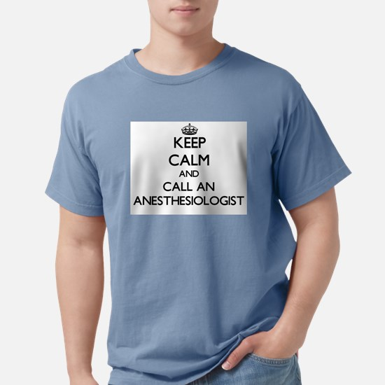 Keep calm and call an Anesthesiologist T-Shirt