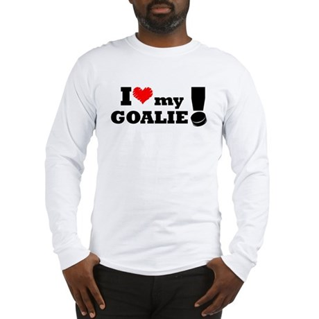 I Love My Goalie -Hockey Long Sleeve T-Shirt